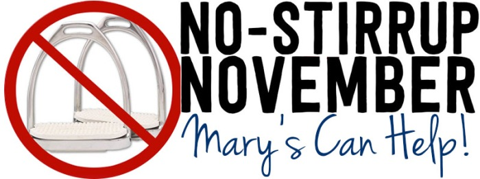 no-stirrup november, mary's can help